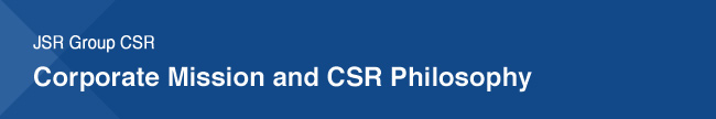 JSR Group CSR Corporate Mission and CSR Philosophy