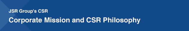 JSR Group's CSR Corporate Mission and CSR Philosophy