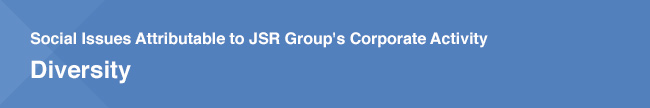 Social Issues Attributable to JSR Group's Corporate Activity Diversity